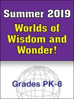 Summer 2019 Worlds of Wisdom and Wonder in Elmhurst